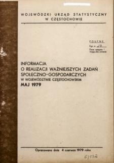 Informacja o Realizacji Ważniejszych Zadań Społeczno-Gospodarczych w Województwie Częstochowskim. Maj 1979