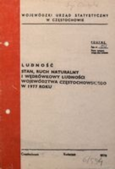 Ludność. Stan, ruch naturalny i wędrówkowy ludności województwa częstochowskiego w 1977 roku