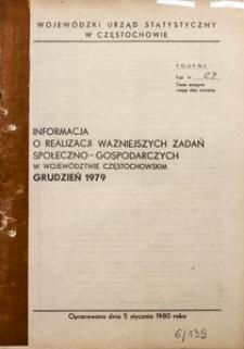 Informacja o Realizacji Ważniejszych Zadań Społeczno-Gospodarczych w Województwie Częstochowskim. Grudzień 1979