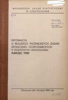 Informacja o Realizacji Ważniejszych Zadań Społeczno-Gospodarczych w Województwie Częstochowskim. Marzec 1980