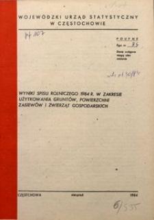 Wyniki spisu rolniczego 1984 r. w zakresie użytkowania gruntów, powierzchni zasiewów i zwierząt gospodarskich