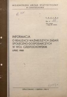 Informacja o Realizacji Ważniejszych Zadań Społeczno-Gospodarczych w Województwie Częstochowskim. Lipiec 1980