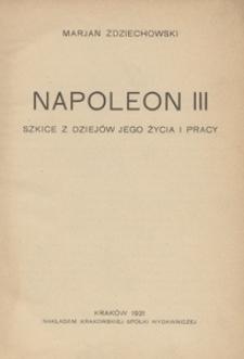 Napoleon III. Szkice z dziejów jego życia i pracy