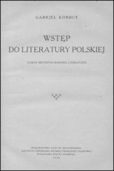 Wstęp do literatury polskiej : (zarys metodyki badania literatury)