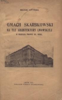 Gmach Skarbkowski na tle architektury lwowskiej w pierwszej połowie XIX. wieku