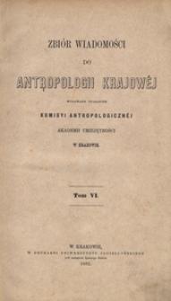 Zbiór Wiadomości do Antropologii Krajowej, T. 6