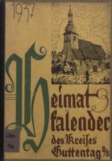 Heimatkalender des Kreises Guttentag für das Jahr 1937, 1. Jahrgang