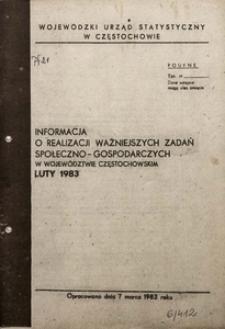 Informacja o realizacji ważniejszych zadań społeczno-gospodarczych w województwie częstochowskim. Luty 1983