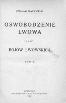 Boje lwowskie. Cz. 1. Oswobodzenie Lwowa (1-24 listopada 1918 roku). T. 2