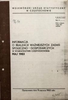 Informacja o realizacji ważniejszych zadań społeczno-gospodarczych w województwie częstochowskim. Maj 1983