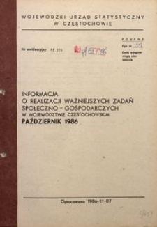 Informacja o realizacji ważniejszych zadań społeczno-gospodarczych w województwie częstochowskim. Październik 1986