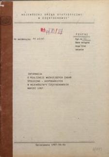 Informacja o realizacji ważniejszych zadań społeczno-gospodarczych w województwie częstochowskim. Marzec 1987