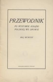 Przewodnik po wystawie książki polskiej we Lwowie
