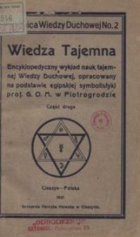 Wiedza tajemna. Encyklopedyczny wykład nauk tajemnej wiedzy duchowej opracowany na podstawie egipskiej symboliki