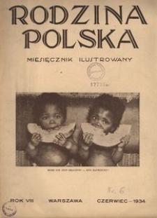 Rodzina Polska : miesięcznik ilustrowany, 1934, R.8, Nr 6 - czerwiec