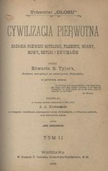 Cywilizacja pierwotna. Badania rozwoju mitologji, filozofji, wiary, mowy, sztuki i zwyczajów. T. 2