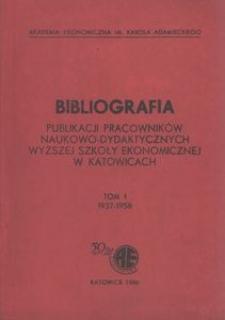 Bibliografia Publikacji Pracowników Naukowo-Dydaktycznych Wyższej Szkoły Ekonomicznej w Katowicach. T. 1 (1937-1958).