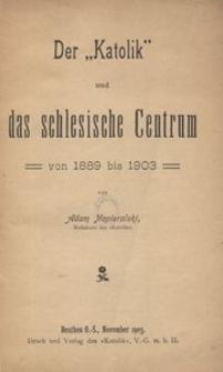 """Der """"Katolik"""" und das schlesische Centrum von 1889 bis 1903"""