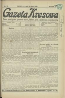 Gazeta Kresowa, 1929, Nry 19, 22-23, 25-29, 31,34- 35,37-39, 47