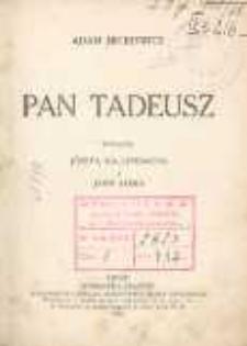 Pan Tadeusz czyli Ostatni zajazd na Litwie. Historja szlachecka z r. 1811 i 1812, we dwunastu księgach, wierszem.