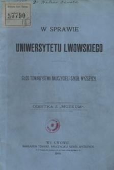 W sprawie Uniwersytetu Lwowskiego. Głos Towarzystwa Nauczycieli Szkół Wyższych