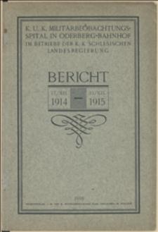Bericht / k. u k. Militärbeobachtungsspital in Oderberg-Bahnhof im Betriebe der k. k. Schlesischen Landesregierung, 1914/1915