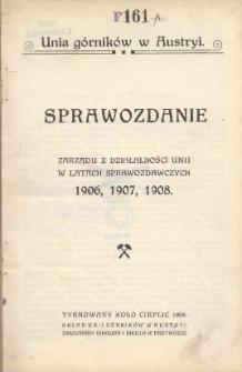 Sprawozdanie Zarządu z Działalności Unii w Latach Sprawozdawczych, 1906/1908