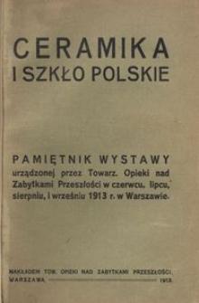 Pamiętnik wystawy ceramiki i szkła polskiego urządzonej w domu własnym w Warszawie przez Towarzystwo Opieki nad Zabytkami Przeszłości w czerwcu, lipcu, sierpniu i wrześniu 1913 roku