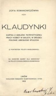 Klaudynki. Kartka z dziejów patryotycznej pracy kobiet w Galicyi, w drugiej połowie ubiegłego stulecia