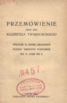 Przemówienie Kazimierza Twardowskiego wygłoszone na zebraniu jubileuszowem Polskiego Towarzystwa Filozoficznego dnia 12 lutego 1929 r.