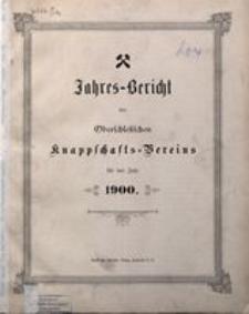 Jahres-Bericht des Oberschlesischen Knappschafts-Vereins für das Jahr 1900