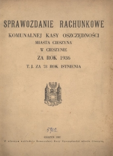 Sprawozdanie Rachunkowe Komunalnej Kasy Oszczędności Miasta Cieszyna w Cieszynie za Rok 1936