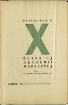 Dziesięciolecie Śląskiej Akademii Medycznej imienia Ludwika Waryńskiego