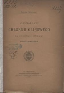 O działaniu chlorku glinowego na chlorki i bromki rodników aromatycznych