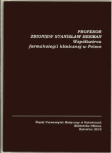 Profesor Zbigniew Stanisław Herman. Współtwórca farmakologii klinicznej w Polsce