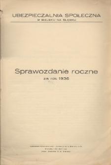 Sprawozdanie Roczne za Rok 1936 / Ubezpieczalnia Społeczna w Bielsku na Śląsku