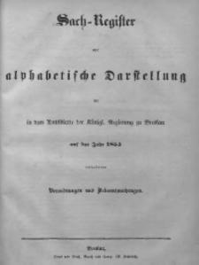 Sach-Register oder Alphabetische Darstellung der in dem Amts-Blatte der Königlichen Regierung zu Breslau auf das Jahr 1855 enthaltenen Verordnungen und Bekanntmachungen