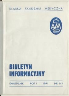 Biuletyn Informacyjny. Śląska Akademia Medyczna, 1991, R. 1, nr 1-3