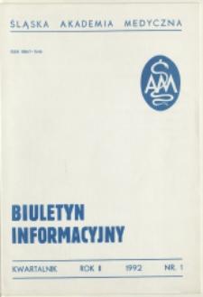 Biuletyn Informacyjny. Śląska Akademia Medyczna, 1992, R. 2, nr 1