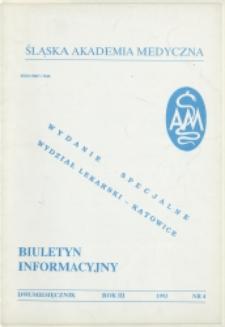 Biuletyn Informacyjny. Śląska Akademia Medyczna, 1993, R. 3, nr 4, Wydanie specjalne - Wydział Lekarski w Katowicach