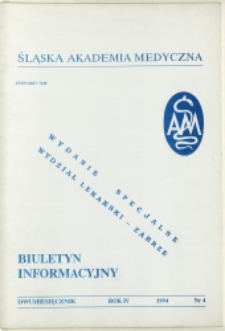 Biuletyn Informacyjny. Śląska Akademia Medyczna, 1994, R. 4, nr 4, Wydanie specjalne - Wydział Lekarski w Zabrzu