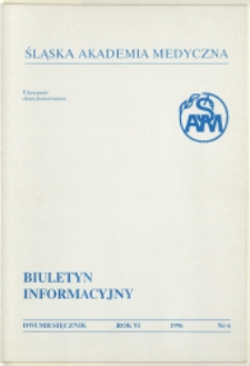 Biuletyn Informacyjny. Śląska Akademia Medyczna, 1996, R. 6, nr 6