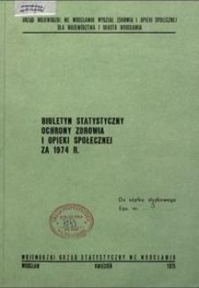 Biuletyn statystyczny ochrony zdrowia i opieki społecznej za 1974 r.