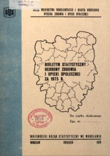 Biuletyn statystyczny ochrony zdrowia i opieki społecznej za 1975 r.