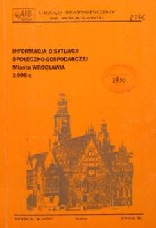 Informacja o sytuacji społeczno-gospodarczej Miasta Wrocławia, 1995 r.