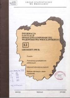 Informacja o sytuacji społeczno-gospodarczej województwa wrocławskiego, grudzień 1995