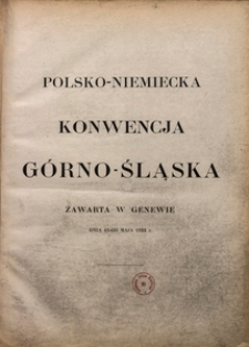 Polsko-niemiecka konwencja Górno-Śląska zawarta w Genewie dnia 15-go maja 1922 r.