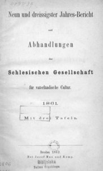 Jahres-Bericht und Abhandlungen der Schlesischen Gesellschaft für vaterländische Cultur. 1861