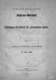 Jahres-Bericht der Schlesischen Gesellschaft für vaterländische Kultur. Enthält: Arbeiten und Veränderungen der Gesellschaft im Jahre 1860