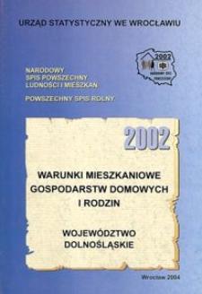 Warunki mieszkaniowe gospodarstw domowych i rodzin 2002. Województwo dolnośląskie